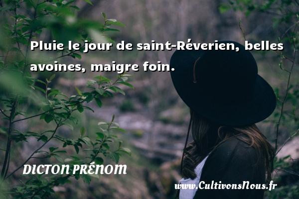 Pluie le jour de saint-Réverien, belles avoines, maigre foin. Un dicton prénom DICTON PRÉNOM