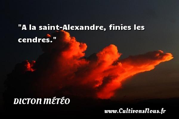 A la saint-Alexandre, finies les cendres. Un dicton météo DICTON MÉTÉO