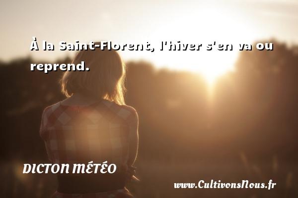 À la Saint-Florent, l hiver s en va ou reprend. Un dicton météo DICTON MÉTÉO