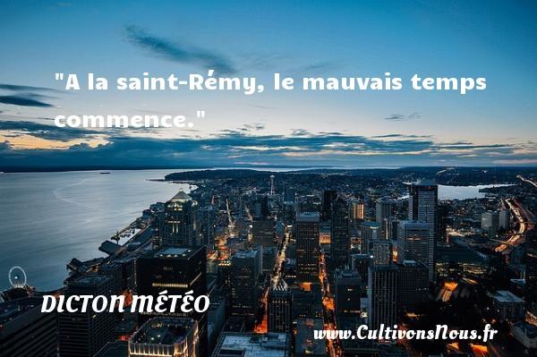 A la saint-Rémy, le mauvais temps commence. Un dicton météo DICTON MÉTÉO