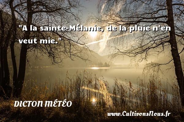 A la sainte-Mélanie, de la pluie n en veut mie. Un dicton météo DICTON MÉTÉO