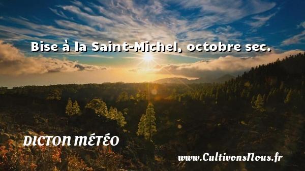 Bise à la Saint-Michel, octobre sec. Un dicton météo DICTON MÉTÉO