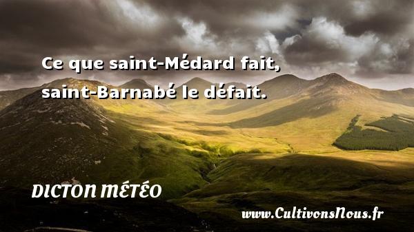 Ce que saint-Médard fait, saint-Barnabé le défait. Un dicton météo DICTON MÉTÉO