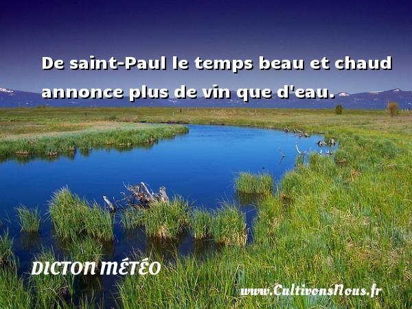 De saint-Paul le temps beau et chaud annonce plus de vin que d eau. Un dicton météo DICTON MÉTÉO