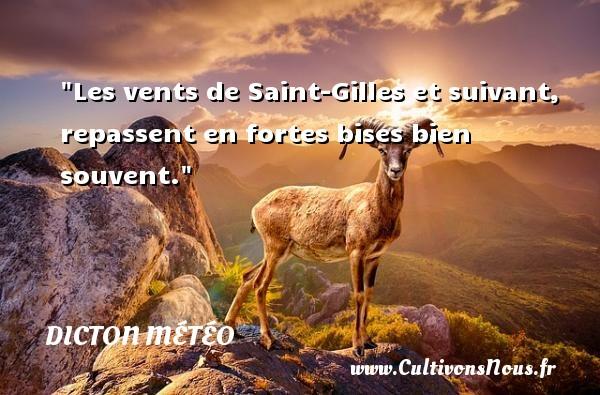 Les vents de Saint-Gilles et suivant, repassent en fortes bises bien souvent. Un dicton météo DICTON MÉTÉO