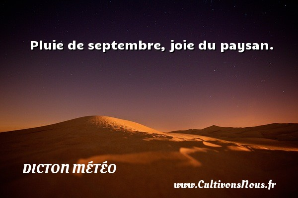 Pluie de septembre, joie du paysan. Un dicton météo DICTON MÉTÉO