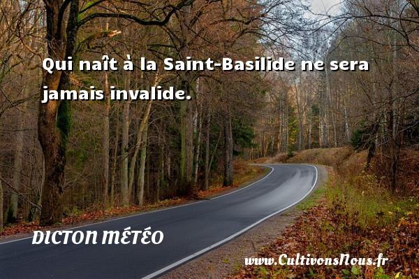 Qui naît à la Saint-Basilide ne sera jamais invalide. Un dicton météo DICTON MÉTÉO