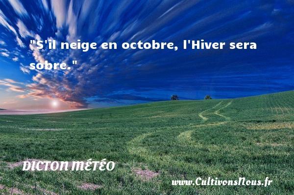 Dicton météo - S il neige en octobre, l Hiver sera sobre. Un dicton météo DICTON MÉTÉO
