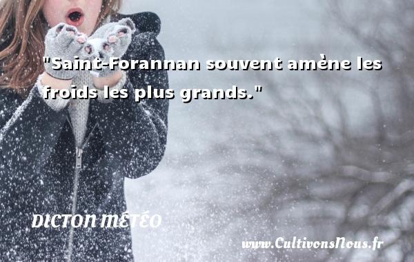 Saint-Forannan souvent amène les froids les plus grands. Un dicton météo DICTON MÉTÉO