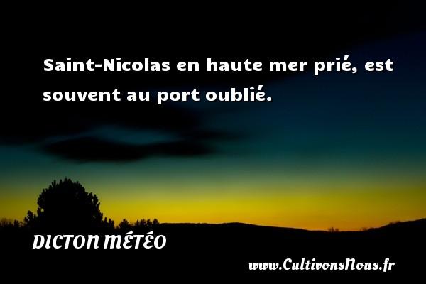 Dicton météo - Saint-Nicolas en haute mer prié, est souvent au port oublié. Un dicton météo DICTON MÉTÉO