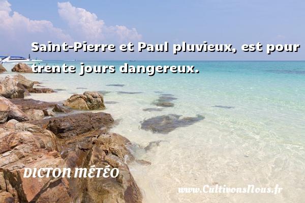 Saint-Pierre et Paul pluvieux, est pour trente jours dangereux. Un dicton météo DICTON MÉTÉO