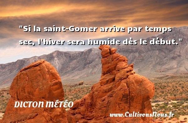 Dicton météo - Si la saint-Gomer arrive par temps sec, l hiver sera humide dès le début. Un dicton météo DICTON MÉTÉO