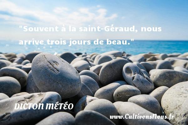 Souvent à la saint-Géraud, nous arrive trois jours de beau. Un dicton météo DICTON MÉTÉO