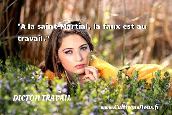 A la saint-Martial, la faux est au travail. Un dicton travail DICTON TRAVAIL