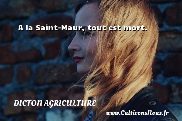 Dicton agriculture - A la Saint-Maur, tout est mort. Un dicton agriculture DICTON AGRICULTURE