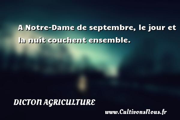 A Notre-Dame de septembre, le jour et la nuit couchent ensemble. Un dicton agriculture