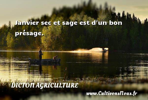 Dicton agriculture - Janvier sec et sage est d un bon présage. Un dicton agriculture DICTON AGRICULTURE
