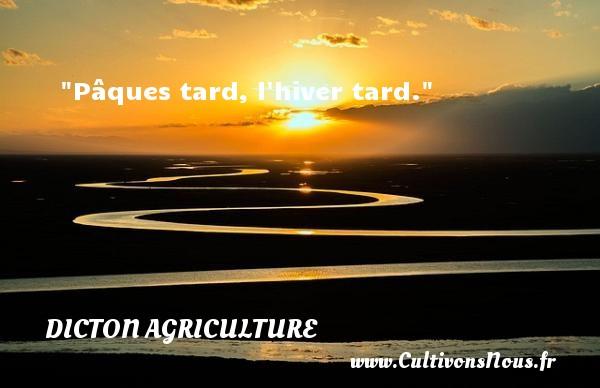 Pâques tard, l hiver tard. Un dicton agriculture