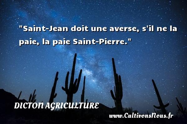Saint-Jean doit une averse, s il ne la paie, la paie Saint-Pierre. Un dicton agriculture