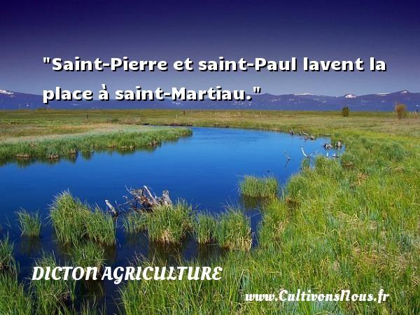 Saint-Pierre et saint-Paul lavent la place à saint-Martiau. Un dicton agriculture