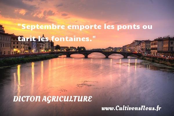 Septembre emporte les ponts ou tarit les fontaines. Un dicton agriculture