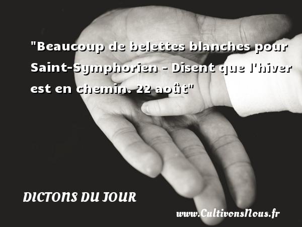 Dictons du jour - Beaucoup de belettes blanches pour Saint-Symphorien - Disent que l hiver est en chemin. 22 août   Un dicton français DICTONS DU JOUR
