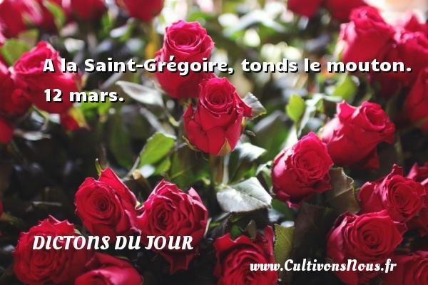 Dictons du jour - A la Saint-Grégoire, tonds le mouton.  12 mars. Un dicton français DICTONS DU JOUR