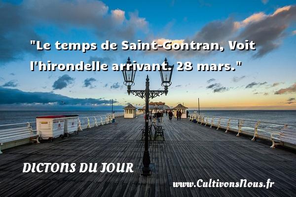 Le temps de Saint-Gontran, Voit l hirondelle arrivant. 28 mars. Un dicton français DICTONS DU JOUR
