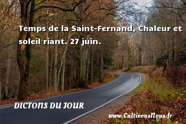 Temps de la Saint-Fernand, Chaleur et soleil riant.  27 juin. Un dicton français DICTONS DU JOUR