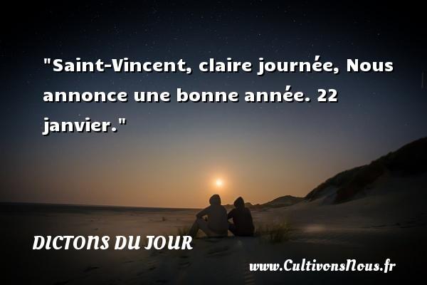 Dictons du jour - Saint-Vincent, claire journée, Nous annonce une bonne année. 22 janvier. Un dicton français DICTONS DU JOUR