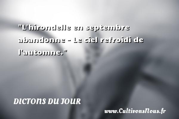 L hirondelle en septembre abandonne - Le ciel refroidi de l automne. Un dicton français DICTONS DU JOUR