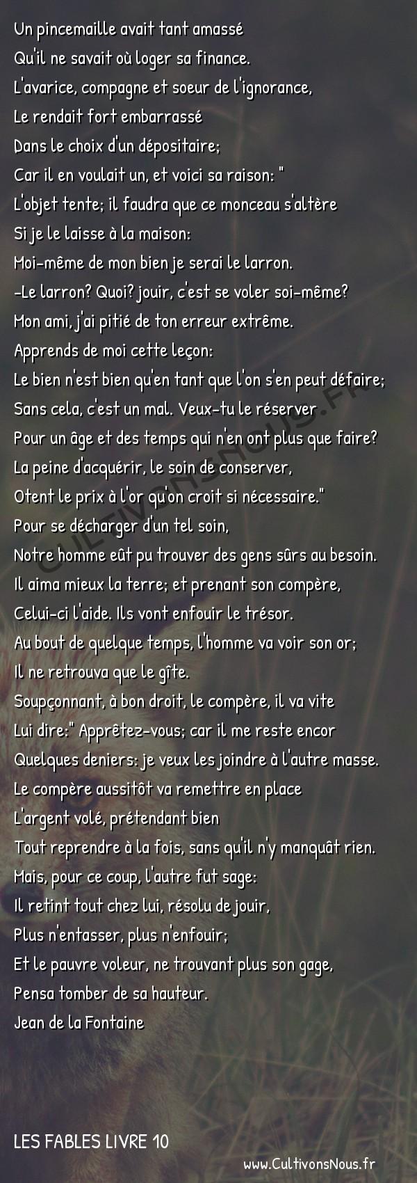 Fables Jean de la Fontaine - Les fables Livre 10 - L'Enfouisseur et son Compère -   Un pincemaille avait tant amassé Qu'il ne savait où loger sa finance.