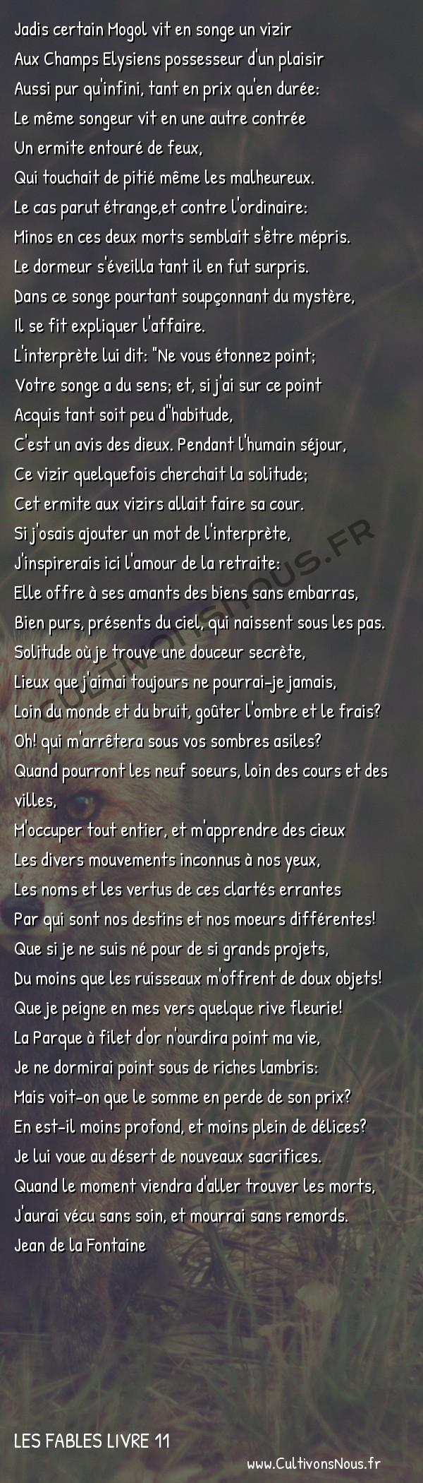 Fables Jean de la Fontaine - Les fables Livre 11 - Le songe d'un habitant du Mogol -   Jadis certain Mogol vit en songe un vizir Aux Champs Elysiens possesseur d'un plaisir