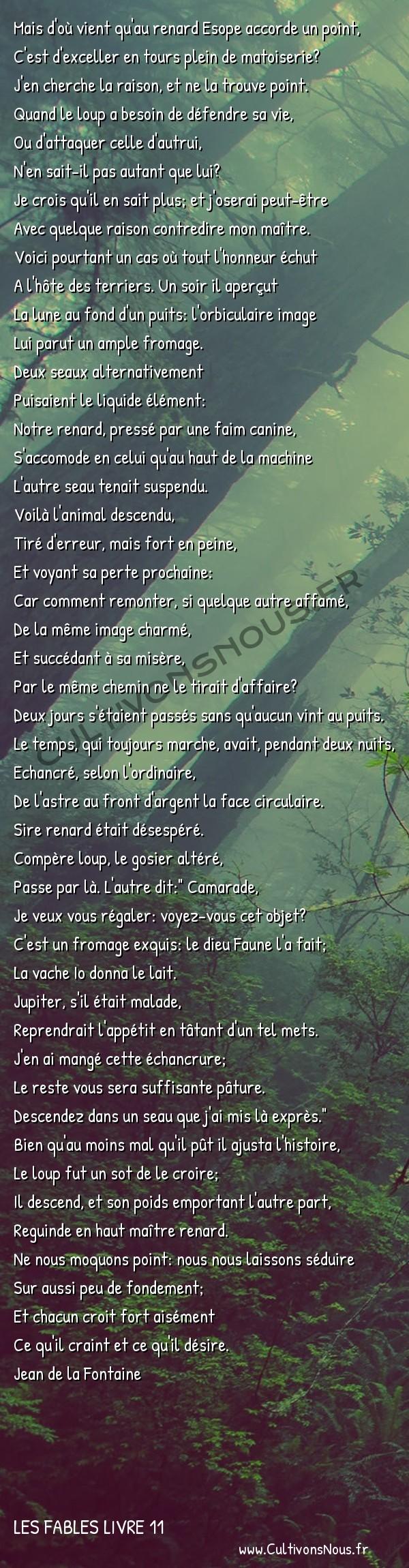 Fables Jean de la Fontaine - Les fables Livre 11 - Le Loup et le Renard -   Mais d'où vient qu'au renard Esope accorde un point, C'est d'exceller en tours plein de matoiserie?