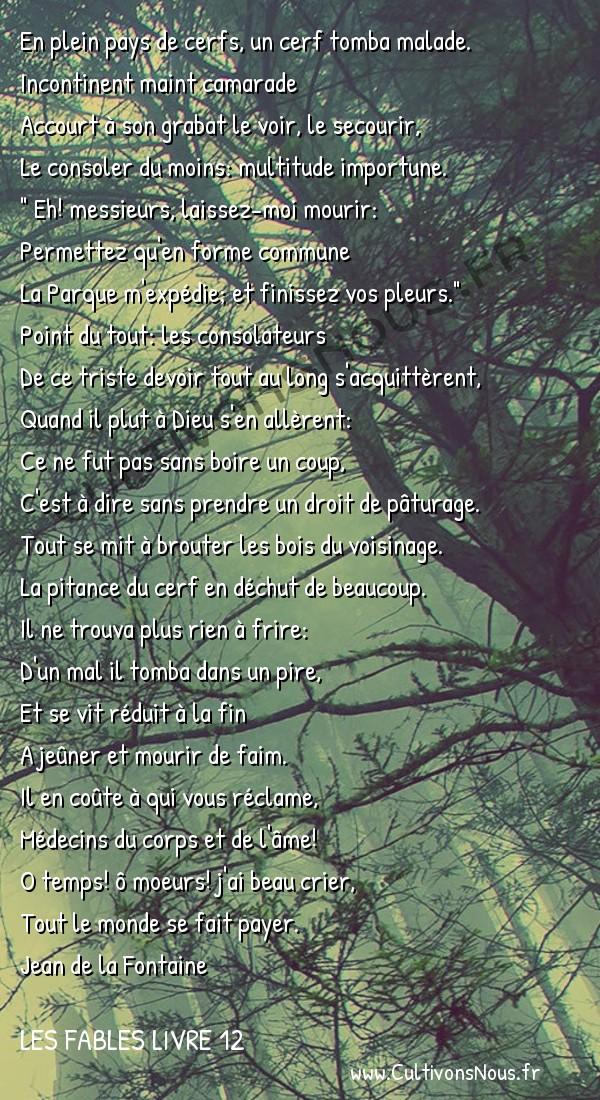 Fables Jean de la Fontaine - Les fables Livre 12 - Le Cerf malade -   En plein pays de cerfs, un cerf tomba malade. Incontinent maint camarade