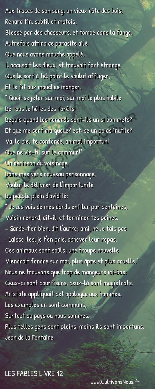Fables Jean de la Fontaine - Les fables Livre 12 - Le Renard les Mouches et le Hérisson -   Aux traces de son sang, un vieux hôte des bois, Renard fin, subtil et matois;