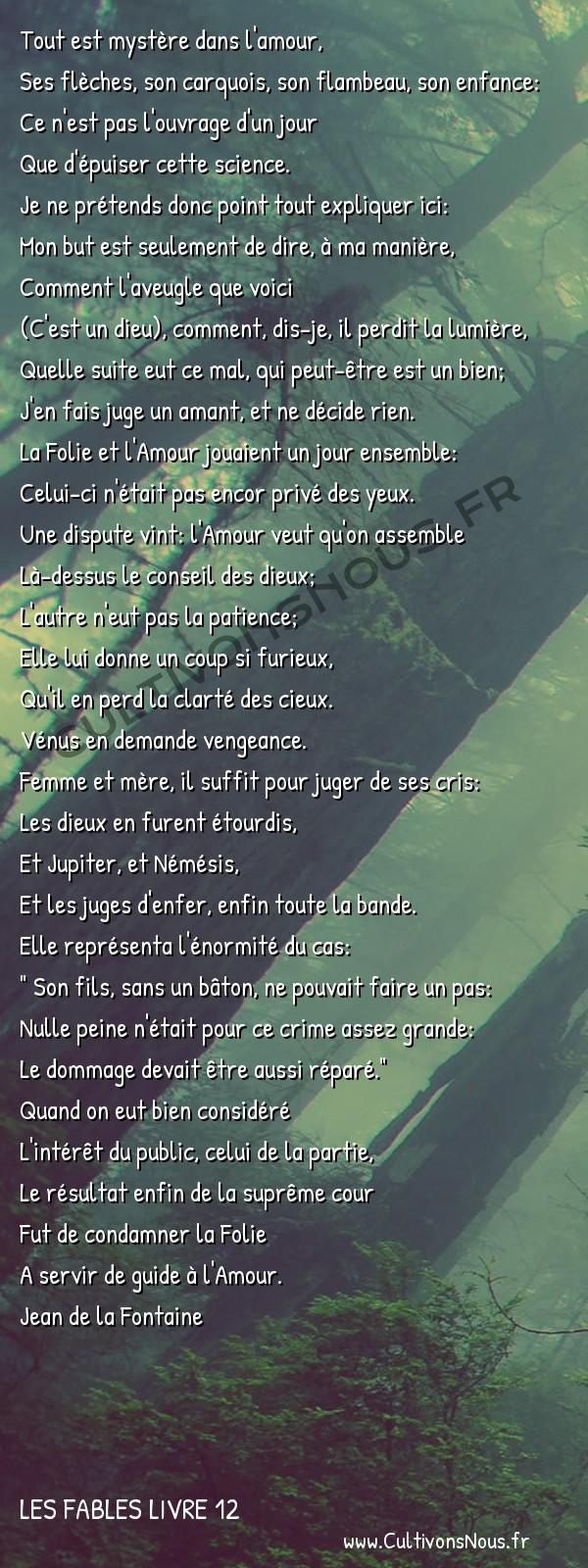 Fables Jean de la Fontaine - Les fables Livre 12 - L'Amour et la Folie -   Tout est mystère dans l'amour, Ses flèches, son carquois, son flambeau, son enfance: