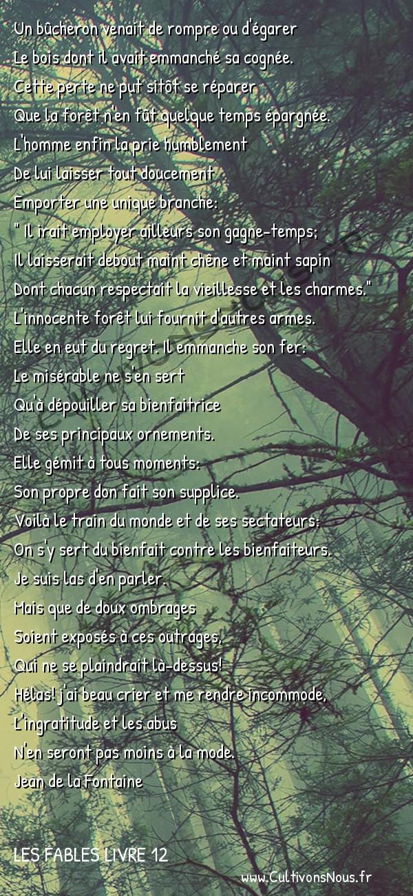 Fables Jean de la Fontaine - Les fables Livre 12 - La Forêt et le Bûcheron -   Un bûcheron venait de rompre ou d'égarer Le bois dont il avait emmanché sa cognée.