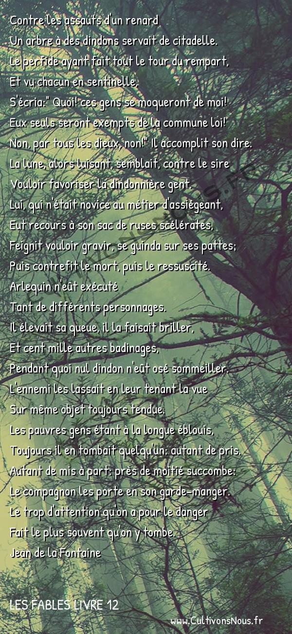 Fables Jean de la Fontaine - Les fables Livre 12 - Le Renard et les Poulets d'Inde -   Contre les assauts d'un renard Un arbre à des dindons servait de citadelle.
