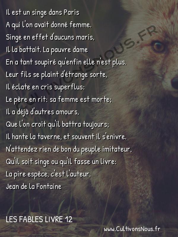 Fables Jean de la Fontaine - Les fables Livre 12 - Le Singe -   Il est un singe dans Paris A qui l'on avait donné femme.