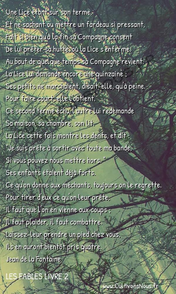 Fables Jean de la Fontaine - Les fables Livre 2 - La Lice et sa Compagne -   Une Lice étant sur son terme, Et ne sachant ou mettre un fardeau si pressant,