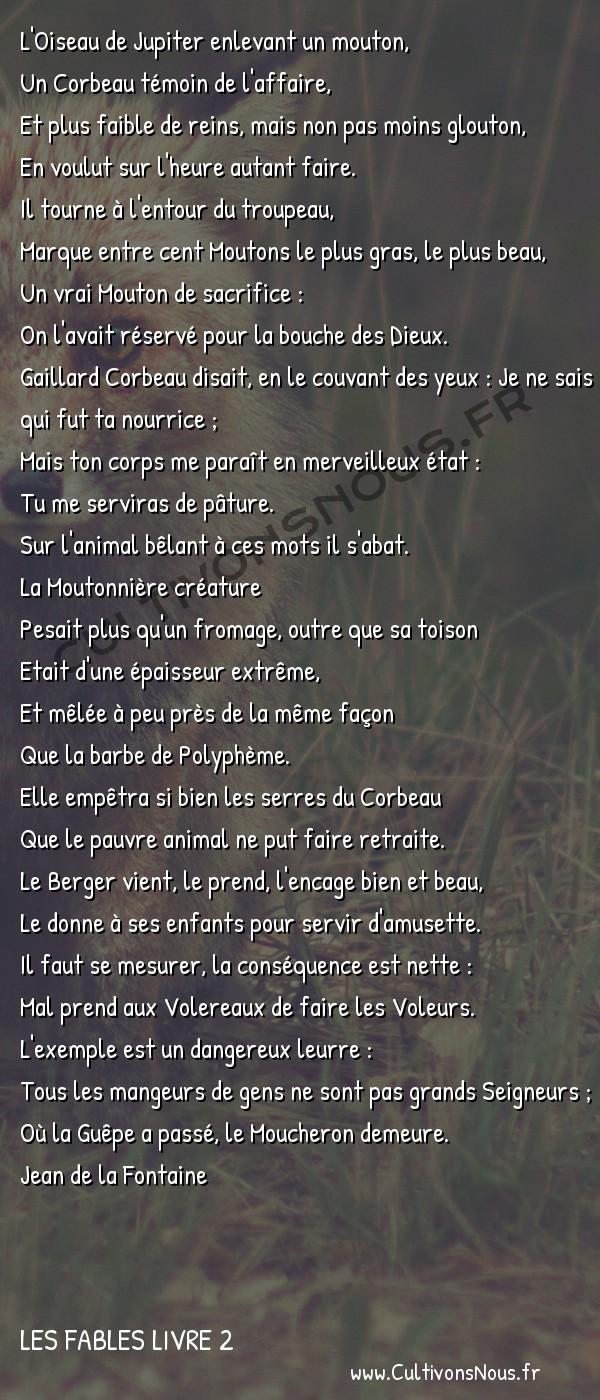 Fables Jean de la Fontaine - Les fables Livre 2 - Le Corbeau voulant imiter l'Aigle -   L'Oiseau de Jupiter enlevant un mouton, Un Corbeau témoin de l'affaire,