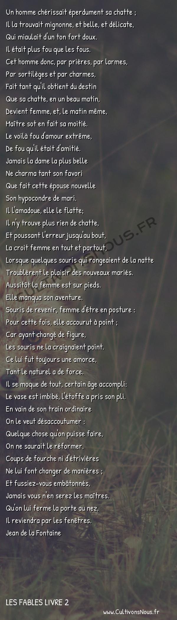 Fables Jean de la Fontaine - Les fables Livre 2 - La Chatte métamorphosée en Femme -   Un homme chérissait éperdument sa chatte ; Il la trouvait mignonne, et belle, et délicate,