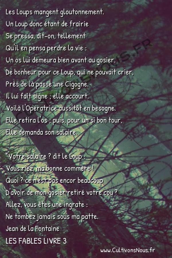 Fables Jean de la Fontaine - Les fables Livre 3 - Le Loup et la Cigogne -   Les Loups mangent gloutonnement. Un Loup donc étant de frairie