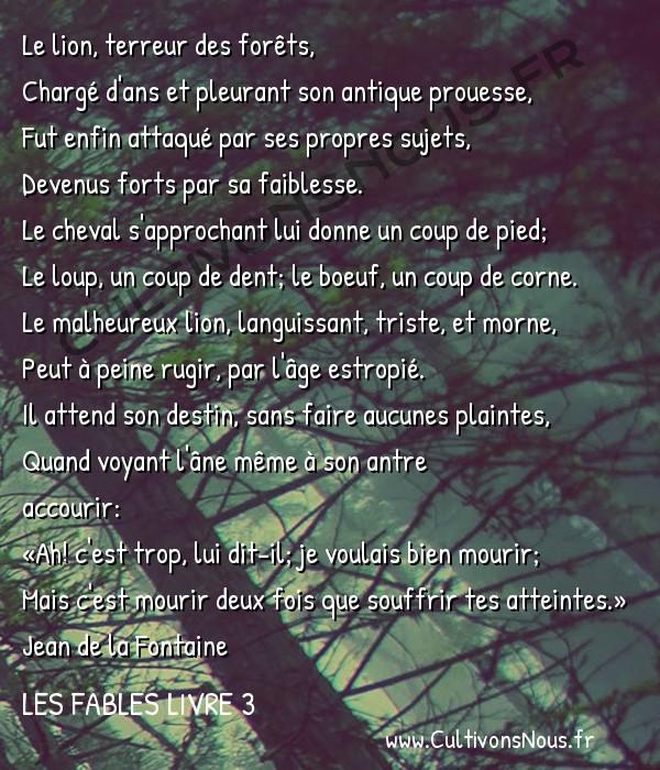 Fables Jean de la Fontaine - Les fables Livre 3 - Le Lion devenu vieux -   Le lion, terreur des forêts, Chargé d'ans et pleurant son antique prouesse,