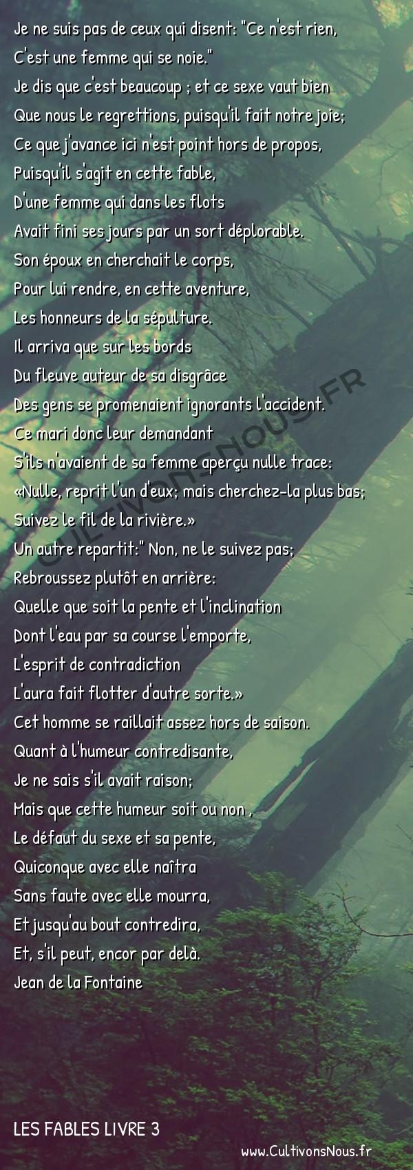 Fables Jean de la Fontaine - Les fables Livre 3 - La Femme noyée -   Je ne suis pas de ceux qui disent: