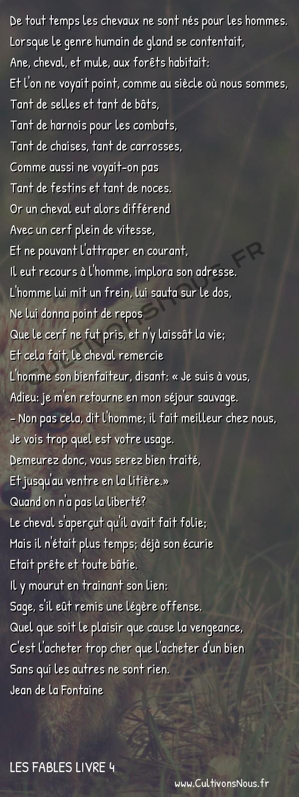 Fables Jean de la Fontaine - Les fables Livre 4 - Le Cheval s'étant voulu venger du Cerf -   De tout temps les chevaux ne sont nés pour les hommes. Lorsque le genre humain de gland se contentait,