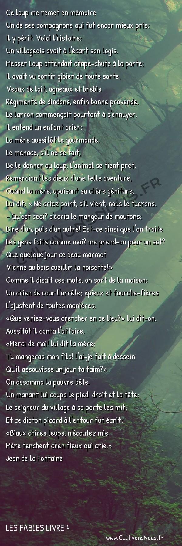 Fables Jean de la Fontaine - Les fables Livre 4 - Le Loup la Mère et l'Enfant -   Ce loup me remet en mémoire Un de ses compagnons qui fut encor mieux pris: