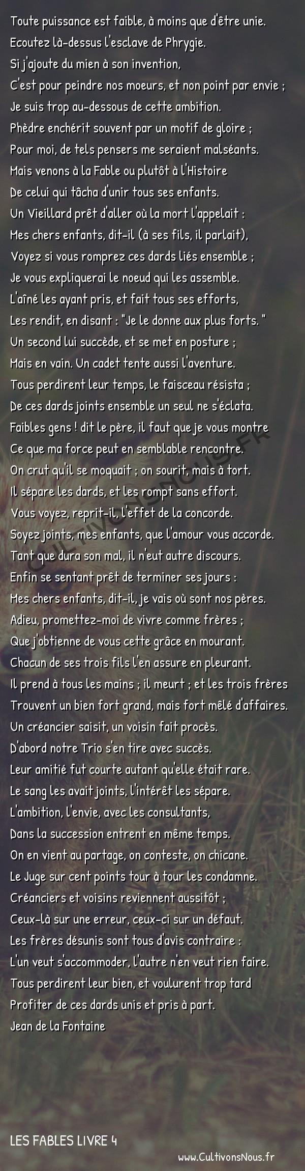 Fables Jean de la Fontaine - Les fables Livre 4 - Le Vieillard et ses Enfants -  Toute puissance est faible, à moins que d'être unie. Ecoutez là-dessus l'esclave de Phrygie.