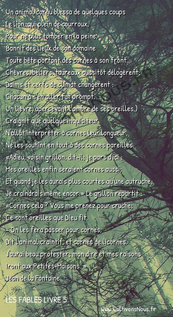 Fables Jean de la Fontaine - Les fables Livre 5 - Les oreilles du Lièvre -   Un animal cornu blessa de quelques coups Le lion, qui plein de courroux,